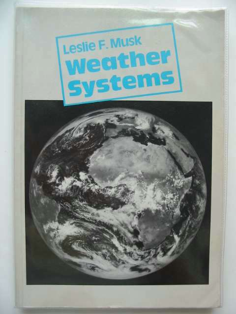 Photo of WEATHER SYSTEMS written by Musk, Leslie F. published by Cambridge University Press (STOCK CODE: 692911)  for sale by Stella & Rose's Books