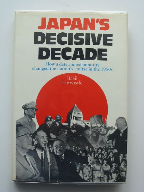 Photo of JAPAN'S DECISIVE DECADE written by Entwhistle, Basil published by Grosvenor Books (STOCK CODE: 695046)  for sale by Stella & Rose's Books