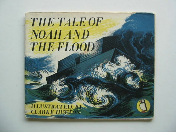 Photo of THE TALE OF NOAH AND THE FLOOD written by Williams, W.E. illustrated by Hutton, Clarke published by Penguin Books (STOCK CODE: 697207)  for sale by Stella & Rose's Books