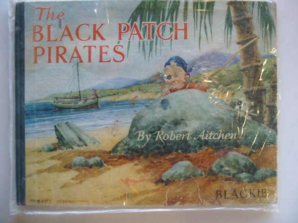 Photo of THE BLACK PATCH PIRATES written by Aitchen, Robert illustrated by Aitchen, Robert published by Blackie & Son Ltd. (STOCK CODE: 697505)  for sale by Stella & Rose's Books