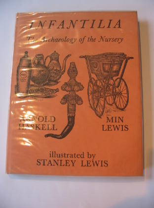Photo of INFANTILLA THE ARCHAEOLOGY OF THE NURSERY written by Haskell, Arnold L.<br />Lewis, Min illustrated by Lewis, Stanley published by Dennis Dobson (STOCK CODE: 709079)  for sale by Stella & Rose's Books