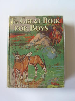 Photo of THE GREAT BOOK FOR BOYS written by Strang, Herbert<br />Rutley, C. Bernard<br />et al,  published by Humphrey Milford, Oxford University Press (STOCK CODE: 710739)  for sale by Stella & Rose's Books