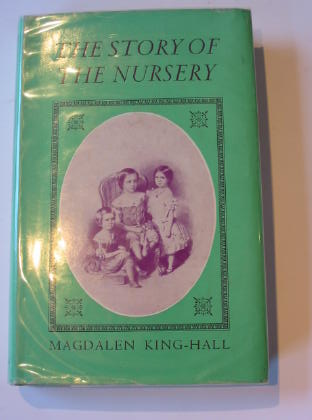Photo of THE STORY OF THE NURSERY written by King-Hall, Magdalen published by Routledge & Kegan Paul (STOCK CODE: 711036)  for sale by Stella & Rose's Books