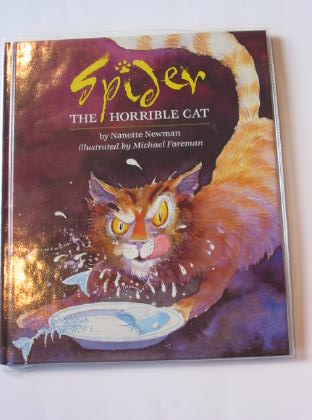 Photo of SPIDER - THE HORRIBLE CAT written by Newman, Nanette illustrated by Foreman, Michael published by Pavilion Books Ltd. (STOCK CODE: 712616)  for sale by Stella & Rose's Books