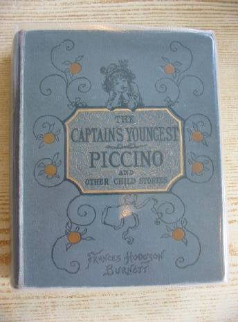 Photo of THE CAPTAIN'S YOUNGEST PICCINO AND OTHER CHILD STORIES written by Burnett, Frances Hodgson published by Frederick Warne & Co. (STOCK CODE: 714327)  for sale by Stella & Rose's Books