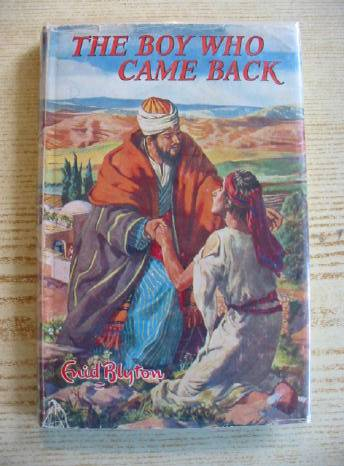 Photo of THE BOY WHO CAME BACK written by Blyton, Enid illustrated by Walker, Elsie published by Lutterworth Press (STOCK CODE: 723868)  for sale by Stella & Rose's Books