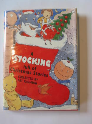 Photo of A STOCKING FULL OF CHRISTMAS STORIES written by Thomson, Pat illustrated by Bailey, Peter published by Doubleday (STOCK CODE: 726373)  for sale by Stella & Rose's Books