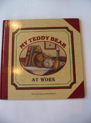 Photo of MY TEDDY BEAR AT WORK illustrated by Fletcher, Anthony published by Kibworth Books (STOCK CODE: 726449)  for sale by Stella & Rose's Books