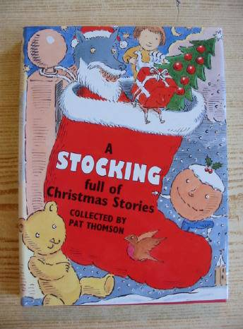 Photo of A STOCKING FULL OF CHRISTMAS STORIES written by Thomson, Pat illustrated by Bailey, Peter published by Doubleday (STOCK CODE: 730475)  for sale by Stella & Rose's Books