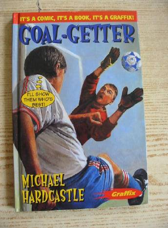 Photo of GOAL-GETTER written by Hardcastle, Michael illustrated by Moulder, Bob published by A. & C. Black (STOCK CODE: 730685)  for sale by Stella & Rose's Books