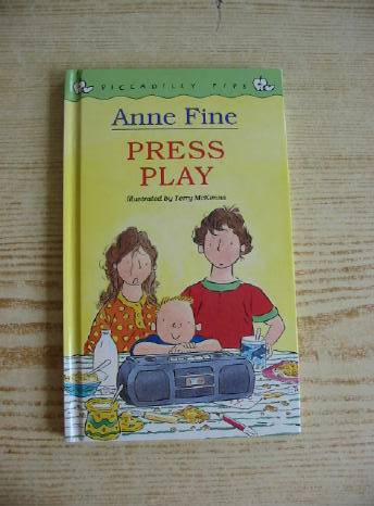 Photo of PRESS PLAY written by Fine, Anne illustrated by McKenna, Terry published by Piccadilly Press (STOCK CODE: 730784)  for sale by Stella & Rose's Books