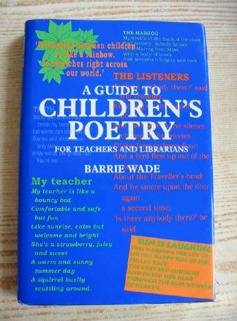 Photo of A GUIDE TO CHILDREN'S POETRY FOR TEACHERS AND LIBRARIANS written by Wade, Barrie published by Scolar Press (STOCK CODE: 731058)  for sale by Stella & Rose's Books