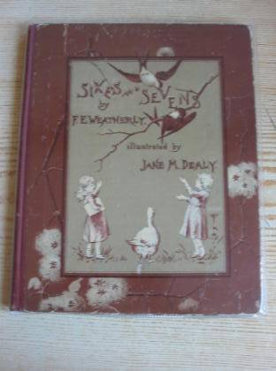 Photo of SIXES AND SEVENS written by Weatherly, F.E. illustrated by Dealy, Jane M. (STOCK CODE: 731842)  for sale by Stella & Rose's Books