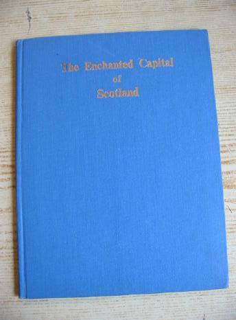 Photo of THE ENCHANTED CAPITAL OF SCOTLAND written by Fyfe, Noel G.<br />Steele, Isobel K.C. illustrated by King, Jessie M. published by Plaid Stationery Of Scotland Ltd. (STOCK CODE: 732632)  for sale by Stella & Rose's Books