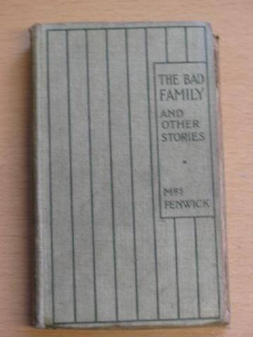 Photo of THE BAD FAMILY AND OTHER STORIES written by Fenwick, Mrs. published by Grant Richards (STOCK CODE: 734086)  for sale by Stella & Rose's Books