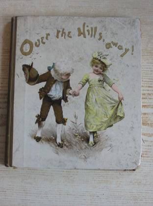 Photo of OVER THE HILLS AWAY! written by Weatherly, F.E. illustrated by Bennett, Harriett M. published by Hildesheimer & Faulkner (STOCK CODE: 735443)  for sale by Stella & Rose's Books