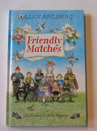 Photo of FRIENDLY MATCHES written by Ahlberg, Allan illustrated by Wegner, Fritz published by Viking (STOCK CODE: 737796)  for sale by Stella & Rose's Books
