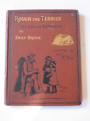 Photo of ROUGH THE TERRIER: HIS LIFE AND ADVENTURES written by Brodie, Emily illustrated by Pym, T. published by John F. Shaw & Co. (STOCK CODE: 738344)  for sale by Stella & Rose's Books
