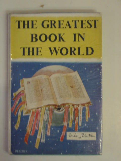 Photo of THE GREATEST BOOK IN THE WORLD written by Blyton, Enid illustrated by Peacock, Mabel published by The British and Foreign Bible Society (STOCK CODE: 802847)  for sale by Stella & Rose's Books