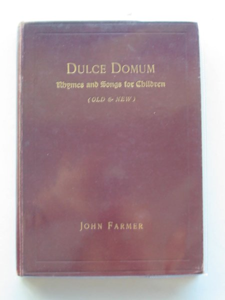 Photo of DULCE DOMUM RHYMES AND SONGS FOR CHILDREN (OLD & NEW) written by Farmer, John published by Cassell & Company Limited (STOCK CODE: 803517)  for sale by Stella & Rose's Books
