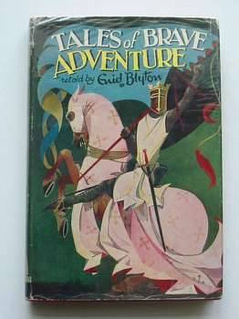 Photo of TALES OF BRAVE ADVENTURE written by Blyton, Enid published by Dean & Son Ltd. (STOCK CODE: 804828)  for sale by Stella & Rose's Books