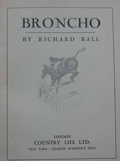 Photo of BRONCHO written by Ball, Richard illustrated by Armour, G. Denholm published by Country Life (STOCK CODE: 805000)  for sale by Stella & Rose's Books