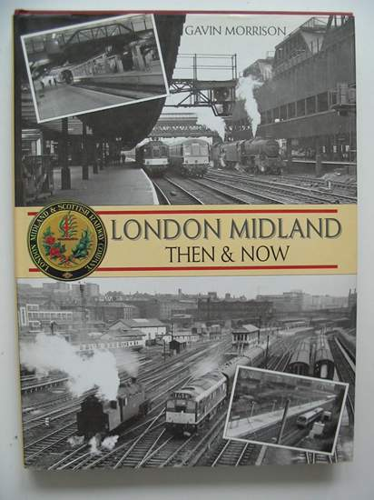 Photo of LONDON MIDLAND THEN & NOW written by Morrison, Gavin published by Book Club Associates (STOCK CODE: 807123)  for sale by Stella & Rose's Books
