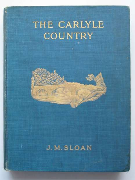 Photo of THE CARLYLE COUNTRY written by Sloan, J.M. published by Chapman & Hall (STOCK CODE: 807377)  for sale by Stella & Rose's Books