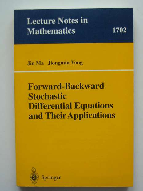 Photo of FORWARD-BACKWARD STOCHASTIC DIFFERENTIAL EQUATIONS AND THEIR APPLICATIONS written by Ma, Jin<br />Yong, Jiongmin published by Springer (STOCK CODE: 807440)  for sale by Stella & Rose's Books