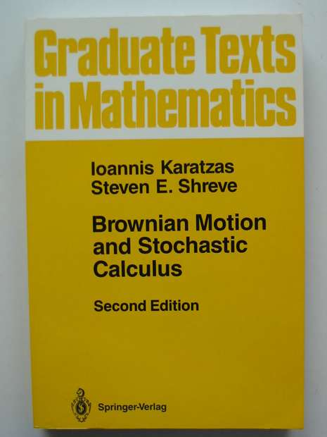 Photo of BROWNIAN MOTION AND STOCHASTIC CALCULUS written by Karatzas, Ioannis<br />Shreve, Steven E. published by Springer-Verlag (STOCK CODE: 807441)  for sale by Stella & Rose's Books