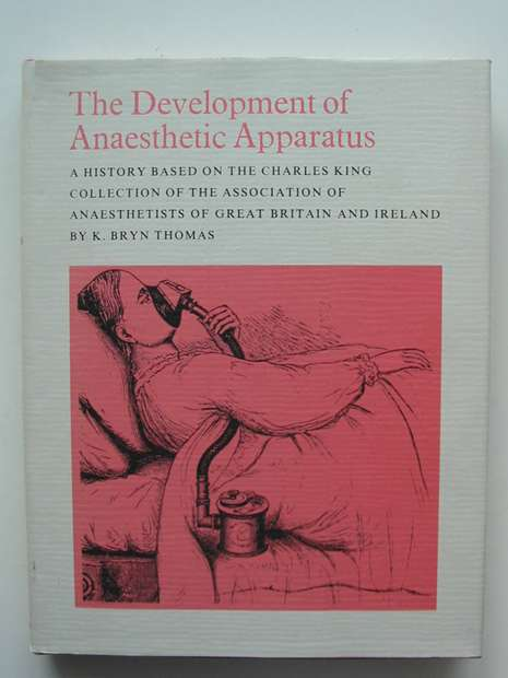Photo of THE DEVELOPMENT OF ANAESTHETIC APPARATUS written by Thomas, K. Bryn published by Blackwell Scientific Publications (STOCK CODE: 807451)  for sale by Stella & Rose's Books