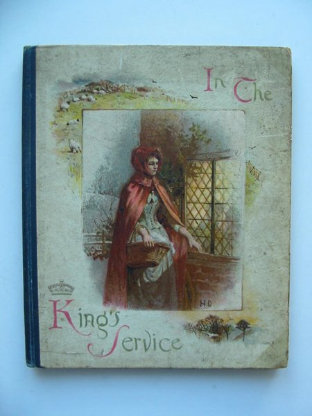 Photo of IN THE KING'S SERVICE published by Ernest Nister (STOCK CODE: 807538)  for sale by Stella & Rose's Books