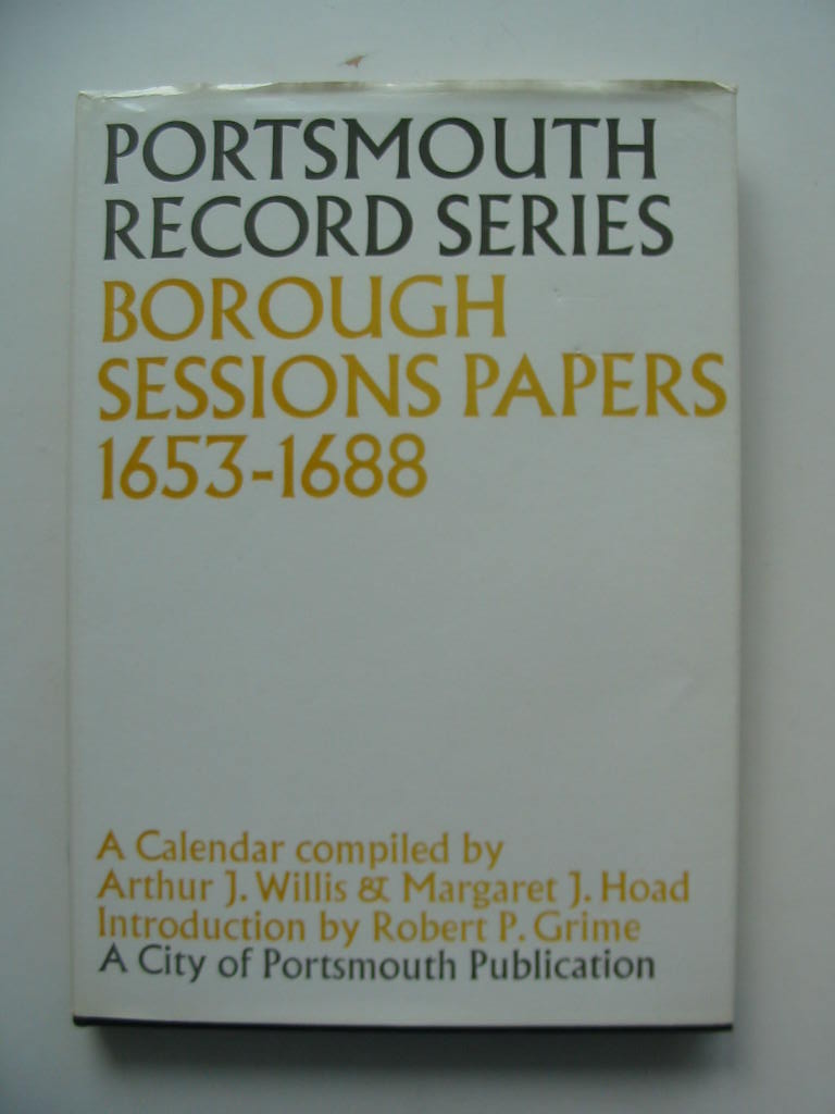 Photo of BOROUGH SESSIONS PAPERS 1653-1688 written by Willis, Arthur J.<br />Hoad, Margaret J. published by Phillimore (STOCK CODE: 807545)  for sale by Stella & Rose's Books
