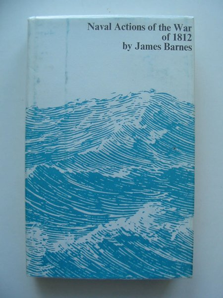 Photo of NAVAL ACTIONS OF THE WAR OF 1812 written by Barnes, James published by Cornmarket (STOCK CODE: 807554)  for sale by Stella & Rose's Books