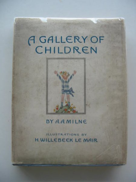 Photo of A GALLERY OF CHILDREN written by Milne, A.A. illustrated by Willebeek Le Mair, Henriette published by Stanley Paul (STOCK CODE: 807680)  for sale by Stella & Rose's Books