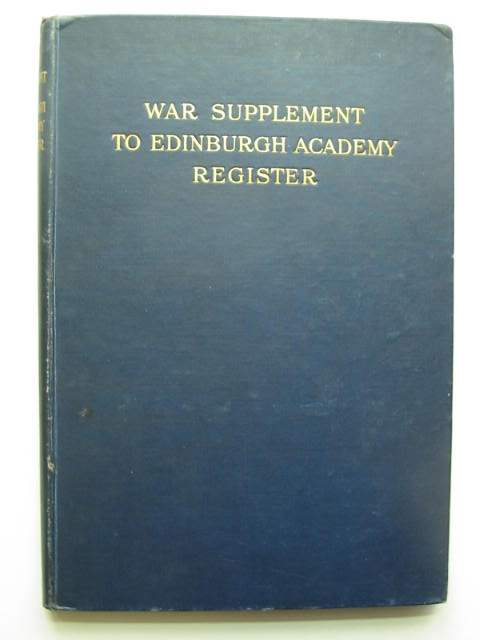 Photo of WAR SUPPLEMENT TO THE EDINBURGH ACADEMY REGISTER 1824-1914 published by The Edinburgh Academical Club (STOCK CODE: 808124)  for sale by Stella & Rose's Books