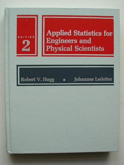 Photo of APPLIED STATISTICS FOR ENGINEERS AND PHYSICAL SCIENTISTS written by Hogg, Robert V.<br />Ledolter, Johannes published by Macmillan Publishing Co. (STOCK CODE: 808202)  for sale by Stella & Rose's Books