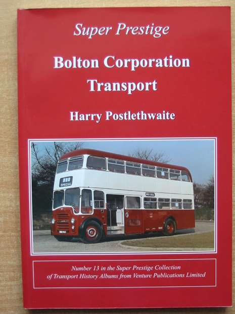 Photo of BOLTON CORPORATION TRANSPORT written by Postlethwaite, Harry published by Venture Publications (STOCK CODE: 808575)  for sale by Stella & Rose's Books