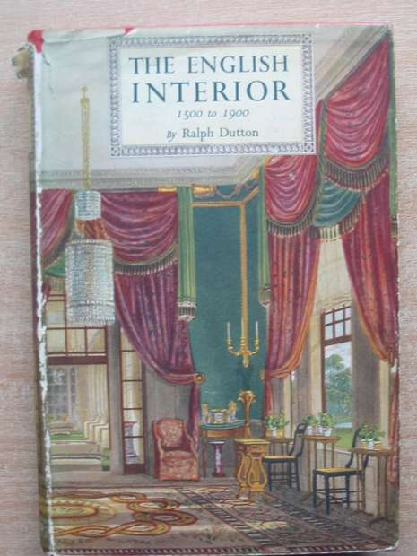 Photo of THE ENGLISH INTERIOR 1500 TO 1900 written by Dutton, Ralph published by B.T. Batsford Ltd. (STOCK CODE: 808578)  for sale by Stella & Rose's Books