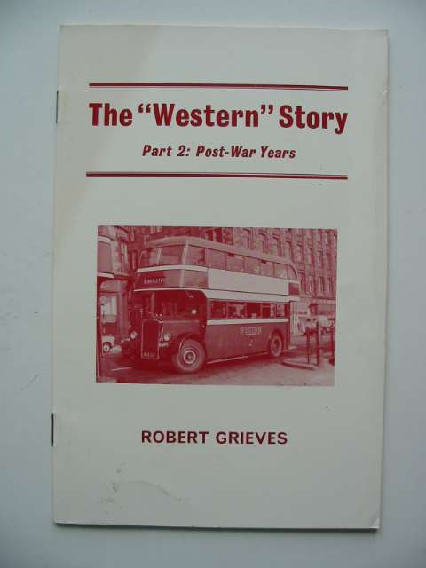 Photo of THE WESTERN STORY PART 2: POST-WAR YEARS written by Grieves, Robert published by Turntable Publications (STOCK CODE: 808731)  for sale by Stella & Rose's Books