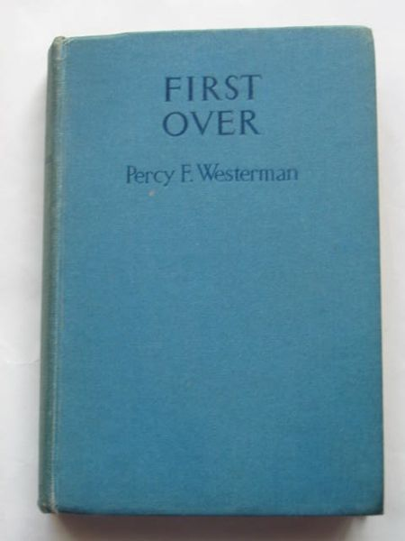 Photo of FIRST OVER written by Westerman, Percy F. illustrated by Silas, Ellis published by Blackie & Son Ltd. (STOCK CODE: 809193)  for sale by Stella & Rose's Books