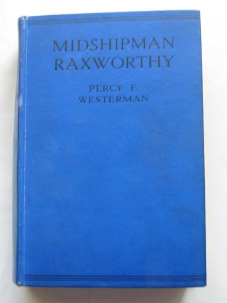 Photo of MIDSHIPMAN RAXWORTHY written by Westerman, Percy F. illustrated by Hodgson, Edward S. published by Blackie & Son Ltd. (STOCK CODE: 809194)  for sale by Stella & Rose's Books