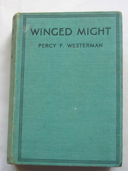 Photo of WINGED MIGHT written by Westerman, Percy F. illustrated by Grover, E.R. published by Blackie & Son Ltd. (STOCK CODE: 809195)  for sale by Stella & Rose's Books