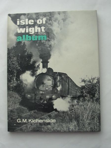 Photo of ISLE OF WIGHT ALBUM written by Kichenside, Geoffrey M. published by Ian Allan (STOCK CODE: 809248)  for sale by Stella & Rose's Books