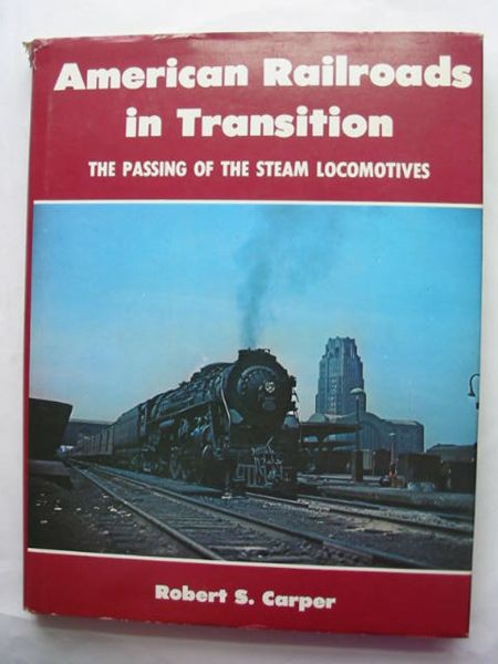 Photo of AMERICAN RAILROADS IN TRANSITION written by Carper, Robert S. published by A.S. Barnes and Company (STOCK CODE: 809560)  for sale by Stella & Rose's Books
