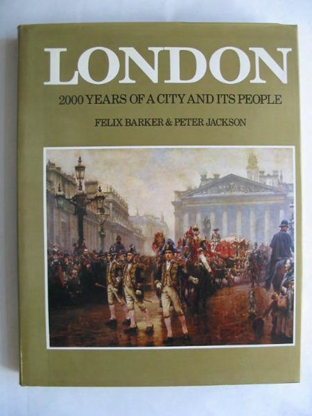 Photo of LONDON 2000 YEARS OF A CITY AND ITS PEOPLE written by Barker, Felix<br />Jackson, Peter published by Book Club Associates (STOCK CODE: 809843)  for sale by Stella & Rose's Books