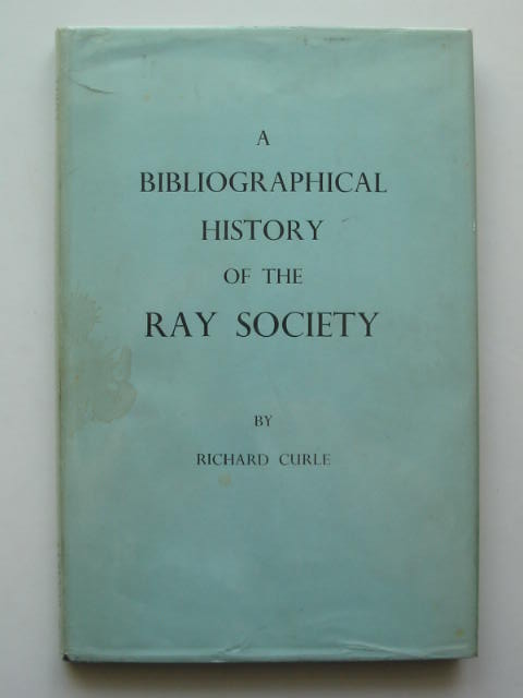Photo of THE RAY SOCIETY A BIBLIOGRAPHICAL HISTORY written by Curle, Richard published by The Ray Society London (STOCK CODE: 810126)  for sale by Stella & Rose's Books