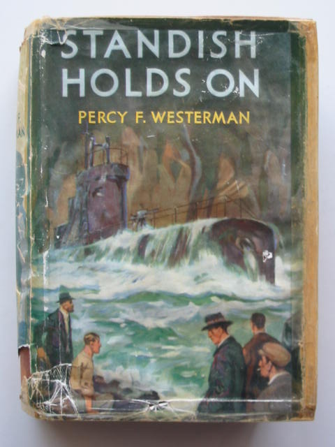 Photo of STANDISH HOLDS ON written by Westerman, Percy F. illustrated by Wigfull, W. Edward published by Blackie & Son Ltd. (STOCK CODE: 810143)  for sale by Stella & Rose's Books