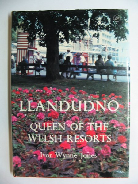 Photo of LLANDUDNO QUEEN OF THE WELSH RESORTS written by Jones, Ivor Wynne published by John Jones Cardiff Ltd. (STOCK CODE: 810820)  for sale by Stella & Rose's Books