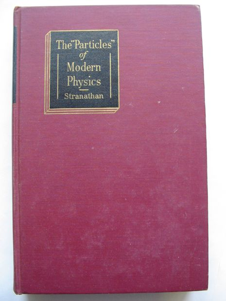 Photo of THE PARTICLES OF MODERN PHYSICS written by Stranathan, J.D. published by McGraw-Hill Book Company (STOCK CODE: 810936)  for sale by Stella & Rose's Books